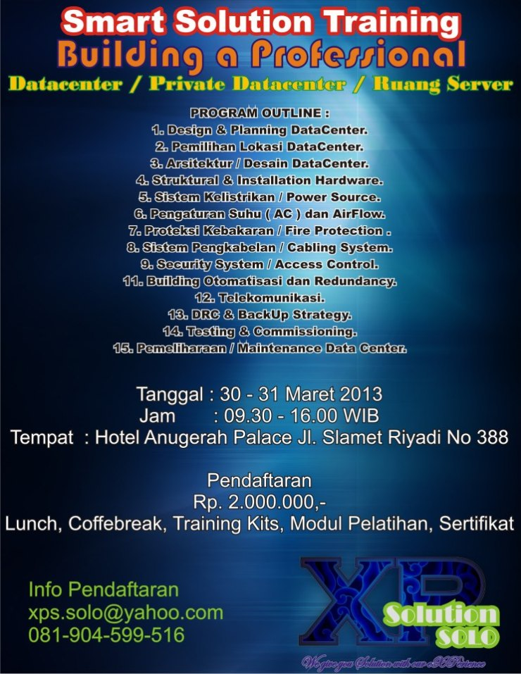 Building a Professional DataCenter @Solo 30-31 Maret 2013